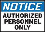 OSHA Notice Safety Label: Authorized Personnel Only