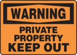 OSHA Warning Safety Sign: Private Property - Keep Out