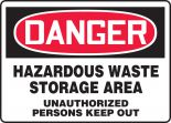 OSHA Danger Safety Sign: Hazardous Waste Storage Area - Unauthorized Persons Keep Out