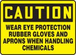 OSHA Caution Safety Sign: Wear Eye Protection Rubber Gloves And Aprons When Handling Chemicals