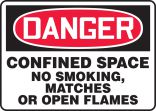 OSHA Danger Safety Sign: Confined Space No Smoking, Matches Or Open Flames