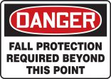 OSHA Danger Fall Protection Sign: Fall Protection Required Beyond This Point