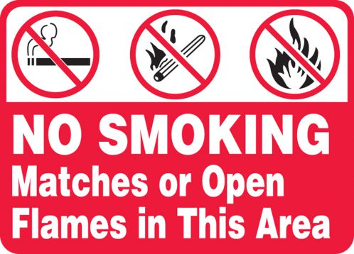 NO SMOKING MATCHES OR OPEN FLAMES IN THIS AREA (W/GRAPHIC)