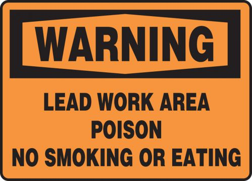 LEAD WORK AREA POISON NO SMOKING OR EATING