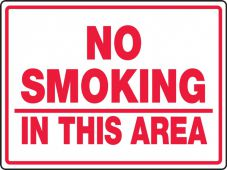 - Contractor Preferred Safety Sign: No Smoking In This Area