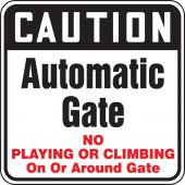 - Caution Safety Sign: Automatic Gate - No Playing Or Climbing On Or Around Gate