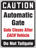 - Caution Safety Sign: Automatic Gate - Gate Closes After Each Vehicle - Do Not Tailgate