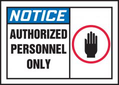 - OSHA Notice Safety Labels: Authorized Personnel Only