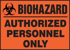 - Safety Label: Biohazard - Authorized Personnel Only