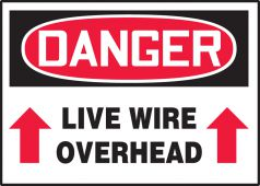 - OSHA Danger Safety Label: Live Wire Overhead