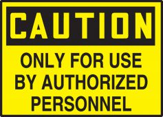 - OSHA Caution Safety Label: Only For Use By Authorized Personnel