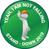 - Hard Hat Sticker: Yeah I'm Not Falling - Stand-Down 2019