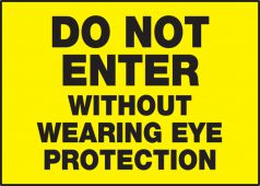 - Safety Label: Do Not Enter Without Wearing Eye Protection