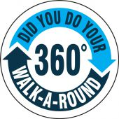 - Safety Label: Did You Do Your 360 Walk Around