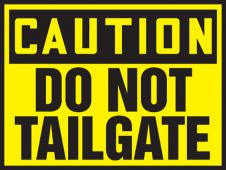 - OSHA Caution Safety Label: Do Not Tailgate