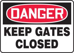 - OSHA Danger Safety Sign: Keep Gates Closed