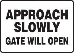 - Safety Sign: Approach Slowly - Gate Will Open