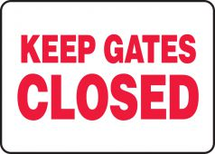 - Safety Sign: Keep Gates Closed