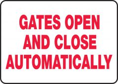 - Safety Sign: Gates Open And Close Automatically