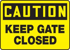- OSHA Caution Safety Sign: Keep Gate Closed