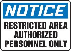 - Notice Safety Sign: Restricted Area Authorized Personnel Only
