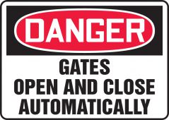 - OSHA Danger Safety Sign: Gates Open And Close Automatically