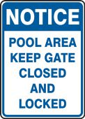 - Notice Safety Sign: Pool Area - Keep Gate Closed And Locked