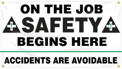 - Safety Banners: On The Job Safety Begins Here - Accidents Are Avoidable