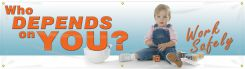 - Safety Banners: Who Depends On You - Work Safely