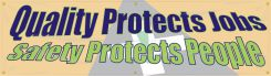 - Safety Banners: Quality Protects Jobs - Safety Protects People