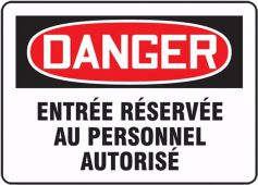 - French OSHA Danger Safety Sign: Reserved Entry For Authorized Personnel (French Language)