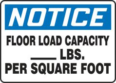 - OSHA Notice Safety Sign: Floor Load Capacity _ Lbs. Per Square Foot