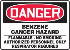 - OSHA Danger Safety Sign: Benzene - Cancer Hazard-Flammable - No Smoking-Authorized Personnel Only - Respiration Required