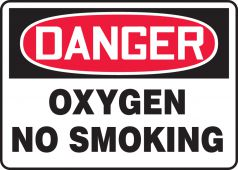 - OSHA Danger Safety Sign: Oxygen - No Smoking