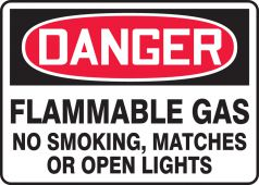 - OSHA Danger Safety Sign: Flammable Gas No Smoking, Matches Or Open Lights