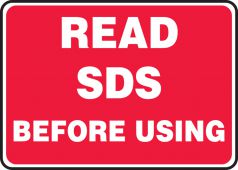 - Safety Sign: Read SDS Before Using