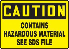 - OSHA Caution Safety Sign: Contains Hazardous Material - See SDS File