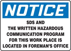 - OSHA Notice Safety Sign: SDS And The Written Hazardous Communication Program For This Work Place Is Located In Foreman's Office