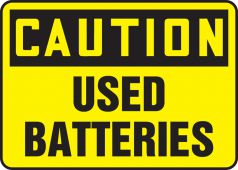 - OSHA Caution Safety Sign: Used Batteries