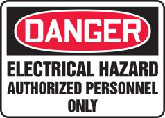 - OSHA Danger Safety Sign: Electrical Hazard - Authorized Personnel Only