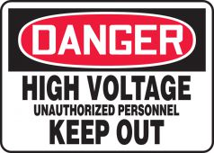 - OSHA Danger Safety Sign: High Voltage - Unauthorized Personnel Keep Out