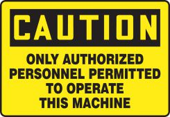 - OSHA Caution Safety Sign - Only Authorized Personnel Permitted To Operate This Machine