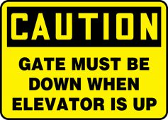 - OSHA Caution Safety Sign: Gate Must Be Down When Elevator Is Up