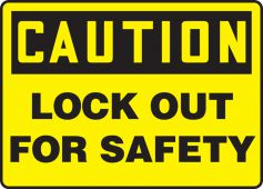 - OSHA Caution Lockout/Tagout Sign: Lock Out For Safety