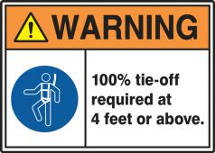 - OSHA Warning Safety Signs:WARNING, 100% TIE OFF REQUIRED AT 4 FEET OR ABOVE