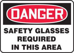 - OSHA Danger Safety Sign: Safety Glasses Required In This Area