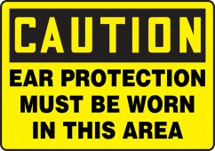 - OSHA Caution Safety Sign: Ear Protection Must Be Worn In This Area