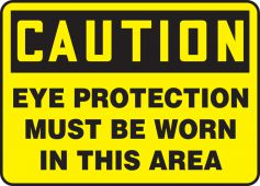 - OSHA Caution Safety Sign: Eye Protection Must Be Worn In This Area
