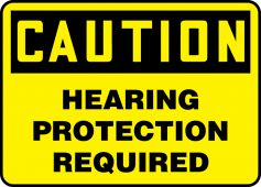 - OSHA Caution Safety Sign: Hearing Protection Required