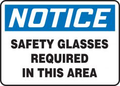 - OSHA Notice Safety Sign: Safety Glasses Required In This Area